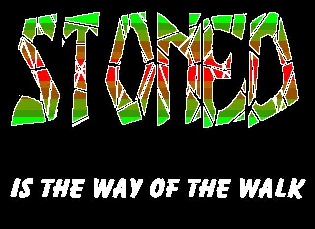 Stoned is the Way of the Walk